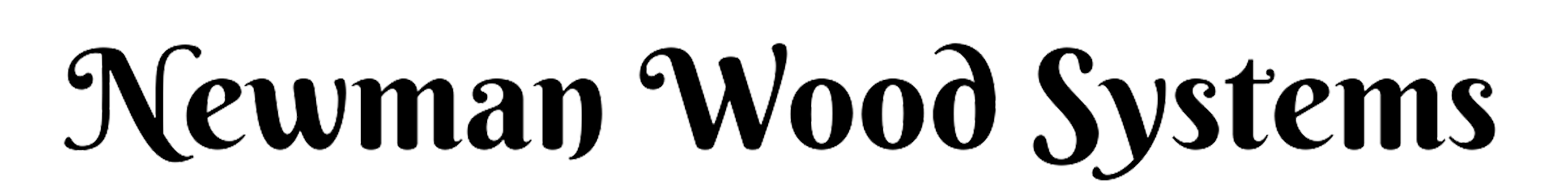 Newman wood systems